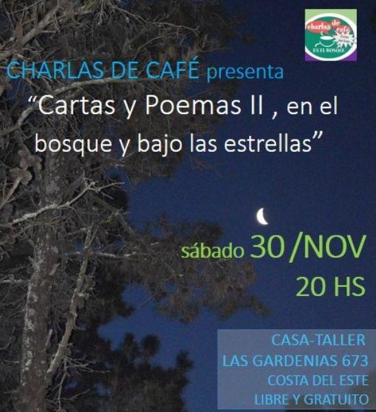 Charlas de Café en el Bosque: CARTAS Y POEMAS II, en el bosque y bajo las estrellas
